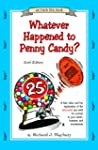Whatever Happened To Penny Candy?: A...