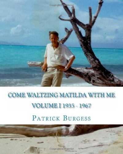 Come Waltzing Matilda with Me: Personal Memoir