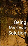 Being My Own Solution (I Choose Me)