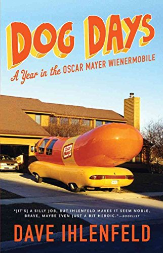 dog-days-a-year-in-the-oscar-mayer-wienermobile-by-author-dave-ihlenfeld-published-on-october-2011