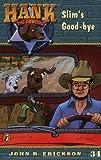Slim's Good-bye #34 (Hank the Cowdog) (0141306777) by Erickson, John R.