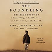 The Foundling: The True Story of a Kidnapping, a Family Secret, and My Search for the Real Me | [Paul Joseph Fronczak, Alex Tresniowski]