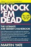 Knock 'Em Dead: The Ultimate Job Seeker's Handbook/1995 (1558504338) by Yate, Martin John