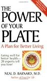 The Power of Your Plate: Eating Well for Better Health - 20 Experts Tell You How