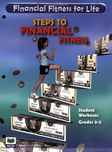 Financial Fitness for Life: Steps to Financial Fitness - Grades 3-5 - Student Workouts (Financial Fitness for Life)