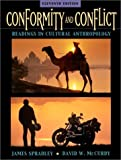 Conformity and Conflict: Readings in Cultural Anthropology (11th Edition)