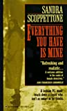 Everything You Have Is Mine (034537682X) by Scoppettone, Sandra