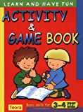 img - for Activity and Game Book: Basic Skills for 3-4 Years Old. (Learn and Have Fun) book / textbook / text book