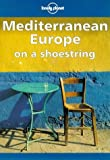 Lonely Planet Mediterranean Europe on a Shoestring (0864424280) by Clement, Colin