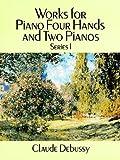 echange, troc Debussy - Oeuvres pour piano à 4Ms et 2 pianos Volume 1 - Piano 4Ms