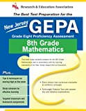 New Jersey GEPA Grade 8 Math (REA) - The Best Test Prep for NJ Grade 8 Math (Test Preps) (0738600253) by Editors of REA
