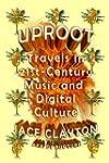 Uproot: Twenty-First-Century Music an...
