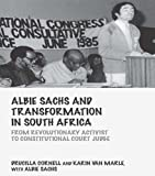 img - for Albie Sachs and Transformation in South Africa: From Revolutionary Activist to Constitutional Court Judge (Birkbeck Law Press) book / textbook / text book