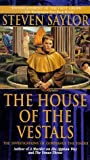The House of the Vestals: The Investigations of Gordianus the Finder (House of Vestals) (0312964528) by Saylor, Steven