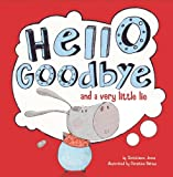 Hello, Goodbye, and a Very Little Lie