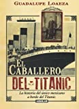 img - for El caballero del Titanic (The Gentleman on the Titanic) (Spanish Edition) book / textbook / text book
