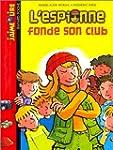 L'Espionne fonde son club