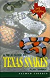 img - for A Field Guide to Texas Snakes (Field Guide Series) book / textbook / text book