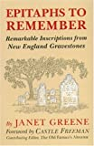 img - for Epitaphs To Remember: Remarkable Inscriptions from New England Gravestones book / textbook / text book