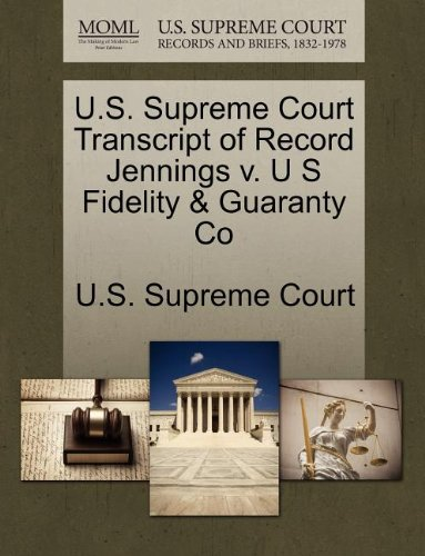 U.S. Supreme Court Transcript of Record Jennings v. U S Fidelity & Guaranty Co