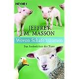 """Wovon Schafe tr�umen: Das Seelenleben der Tierevon """"Jeffrey M Masson"""""""