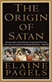 The Origin of Satan: How Christians Demonized Jews, Pagans, and Heretics (0679731180) by Elaine Pagels