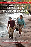AMC's Best Day Hikes in the Catskills and Hudson Valley: Four-Season Guide To 60 Of The Best Trails From The Hudson Highlands To Albany