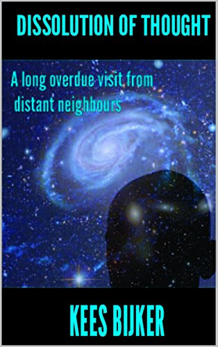 Dissolution Of Thought: A long overdue visit from distant neighbours (The Unification Trilogy Book 1) PDF