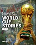 World Cup Stories: A BBC History of the FIFA World Cup