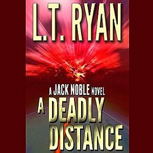 A Deadly Distance - Jack Noble, Book 2 - L. T. Ryan