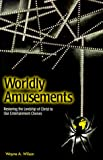img - for Worldly Amusements: Restoring the Lordship of Christ to Our Entertainment Choices book / textbook / text book
