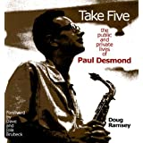 Take Five: The Public and Private Lives of Paul Desmond ~ Doug Ramsey
