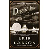 The Devil in the White City:  Murder, Magic, and Madness at the Fair that Changed America ~ Erik Larson
