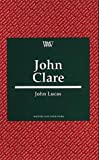 John Clare (Writers and their Work) (0746307292) by Lucas, John