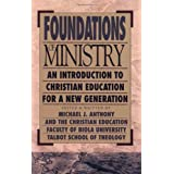 Foundations of Ministry: An Introduction to Christian Education for a New Generation (BridgePoint Books)