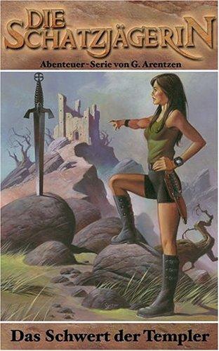 Die Schatzjägerin 2. Das Schwert der Templer