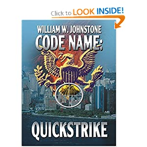Code Name: Quickstrike by William W. Johnstone