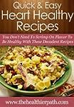 Heart Healthy Recipes: You Don't Need...