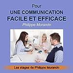 Pour une communication facile et efficace (Les stages de Philippe Morando 1) | Philippe Morando