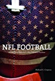 NFL Football: A History of Americas New National Pastime (Sport and Society)