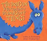 Anni Axworthy The Dragon Who Couldn't Do Dragony Things (Little Dragon)