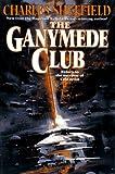 The Ganymede Club (0312856628) by Sheffield, Charles