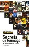 Secrets de tournage : Les dessous des films cultes am�ricains par Allocin�