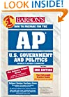 How to Prepare for the AP U.S. Government and Politics (Barron's AP United States Government & Politics)