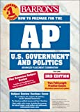 img - for How to Prepare for the AP U.S. Government and Politics (Barron's AP United States Government & Politics) book / textbook / text book
