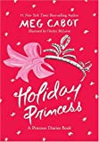Holiday Princess: A Princess Diaries Book