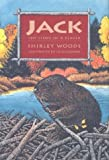 Jack: the Story of a Beaver (1550417339) by Woods, Shirley