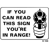 IF YOU CAN READ THIS SIGN YOU'RE IN RANGE! 10x14 Aluminum Sign