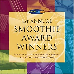 Various Artists - 1st Annual SmoothJazz.com Smoothie Award Winners