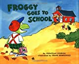 Froggy Goes to School (0670867268) by London, Jonathan